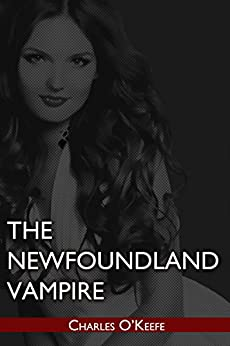 The Newfoundland Vampire by [O'Keefe, Charles]