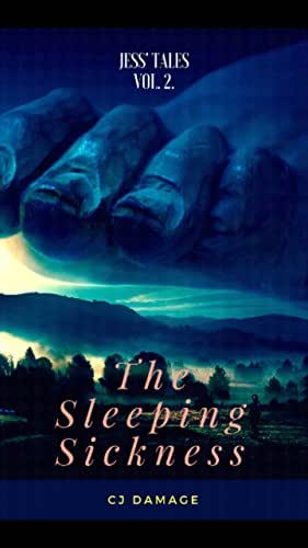 Jess' Tales Vol 2 'The Sleeping Sickness': Are We Dreaming or is This Real?