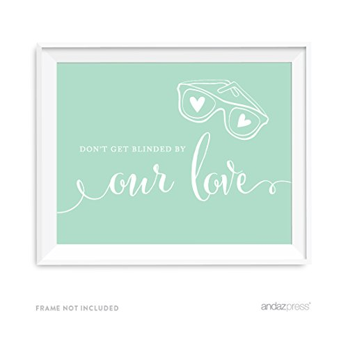 Andaz Press Wedding Party Signs, Mint Green, 8.5x11-inch, Don't Get Blinded By Our Love Sunglasses Ceremony Sign, - Sunglasses Do