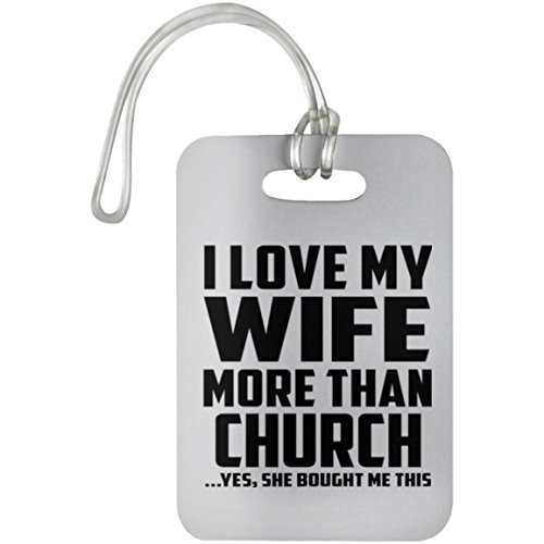 Husband Luggage Tag, I Love My Wife More Than Church .Yes, She Bought Me This - Luggage Tag, Suitcase Bag ID Tag by Designsify