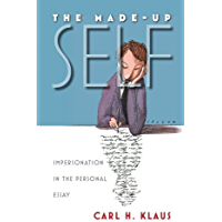 The Made-Up Self: Impersonation in the Personal Essay (English Edition)