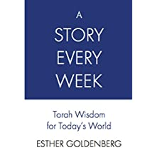 A Story Every Week: Torah Wisdom for Today's World