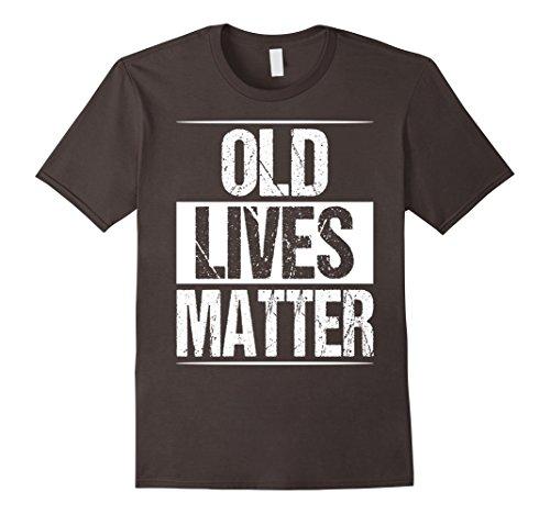 Mens Old Lives Matter Shirt Men Elderly Senior Gag Birthday Gift 2XL Asphalt