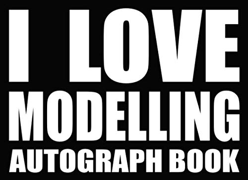 I Love Modelling - Autograph Book: 50 Signature Slots - Notebook for School Clubs and Social Groups