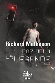 Par-delà la légende par Richard Matheson
