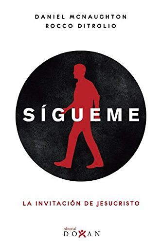 Sigueme: La Invitacion de Jesucristo (Spanish Edition) [Daniel McNaughton] (Tapa Blanda)
