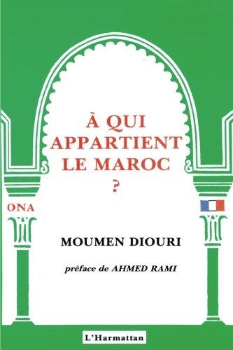A qui appartient le Maroc ? (French Edition)