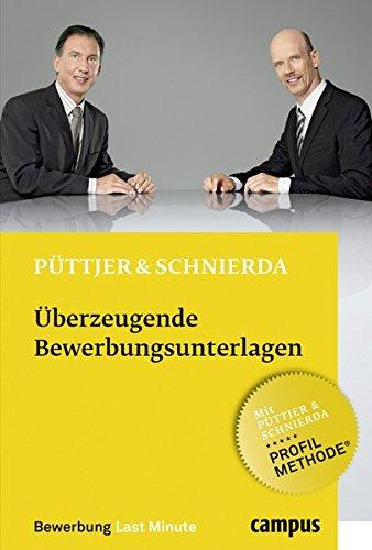 Überzeugende Bewerbungsunterlagen (Bewerbung Last Minute) Broschiert – 8. Februar 2010 Christian Püttjer Uwe Schnierda Campus Verlag 3593391449