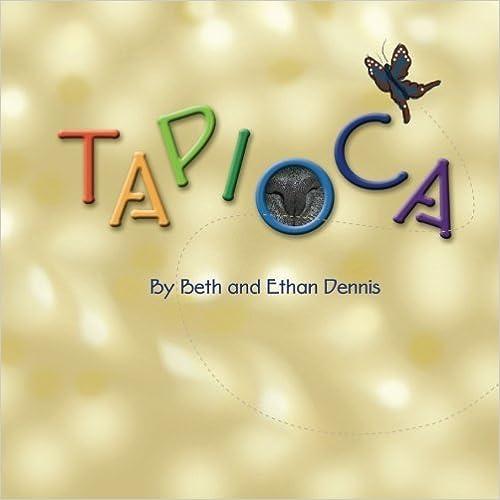 Tapioca by Beth Dennis (2010-07-30)