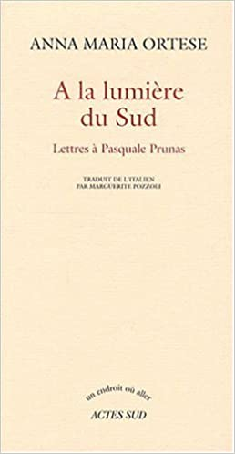 En ligne téléchargement gratuit A la lumière du sud : Lettres à Pasquale Prunas pdf, epub ebook