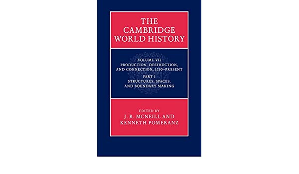 Amazon the cambridge world history volume 7 production destruction and connection 1750present part 1 structures spaces and boundary making ebook john mcneill kenneth pomeranz kindle store fandeluxe Choice Image