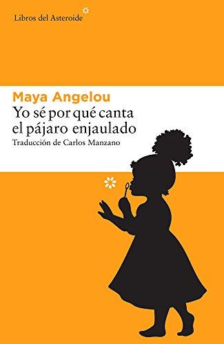 Yo se por que canta el pajaro enjaulado (Spanish Edition) [Maya Angelou] (Tapa Blanda)