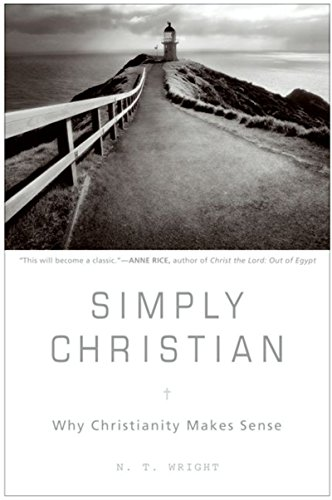 Simply Christian: Why Christianity Makes Sense cover