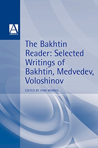 The Bakhtin Reader: Selected Writings of Bakhtin,...