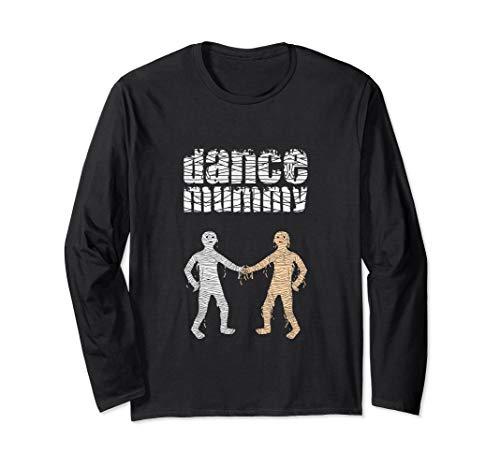 (Dance Mummy funny dance mom Halloween costume for mummies Long Sleeve T-Shirt)