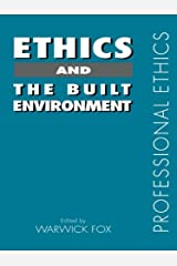 Ethics and the Built Environment (Professional Ethics) Kindle Edition