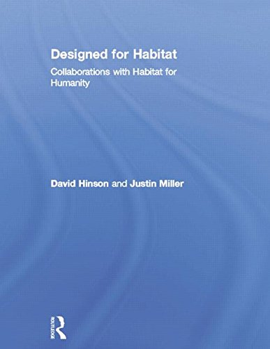 Designed for Habitat Collaborations with Habitat for Humanity [Hinson, David - Miller, Justin] (Tapa Dura)