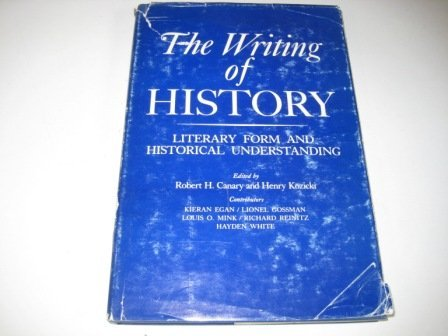 The Writing of History: Literary Form and Historical Understanding
