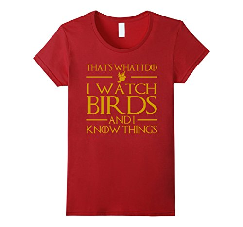 Womens I Watch Birds And I Know Things T-Shirt – Bird T-Shirt Small Cranberry