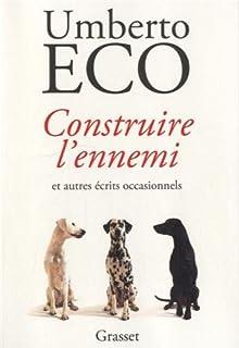 Construire l'ennemi et autres contes occasionnels, Eco, Umberto