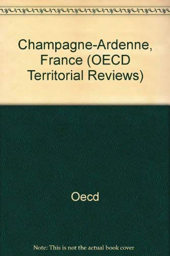 Oecd Territorial Reviews: Champagne-Ardenne, France