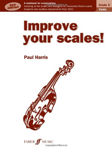 Improve Your Scales! Violin Grade 5 NEW EDITION Paperback – 11 Jun 2012 Paul Harris Faber Music Limited 0571537057 Music & Dance