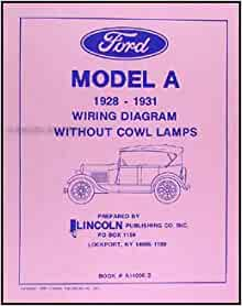 1928-1931 ford model a without cowl lamps wiring diagram reprint:  amazon.com: books  amazon.com