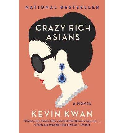 Kevin Kwan A Novel Crazy Rich Asians Paperback