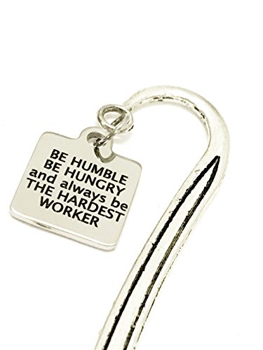Motivating Gifts, Be Humble Be Hungry Be The Hardest Worker Bookmark, Encouraging Gifts, Motivating Reader Gifts, Motivating - Readers Motivating