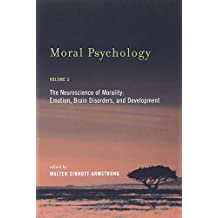 Moral Psychology: The Neuroscience of Morality: Emotion, Brain Disorders, and Development
