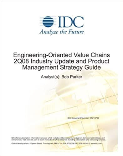Engineering-Oriented Value Chains 2Q08 Industry Update and Product Management Strategy Guide
