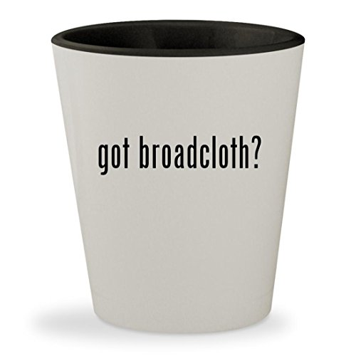 got broadcloth? - White Outer & Black Inner Ceramic 1.5oz Shot Glass