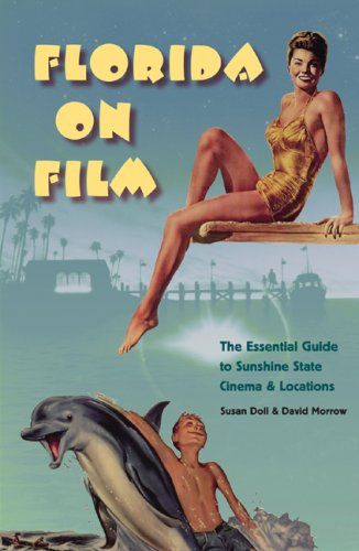 Florida on Film: The Essential Guide to Sunshine State Cinema and Locations