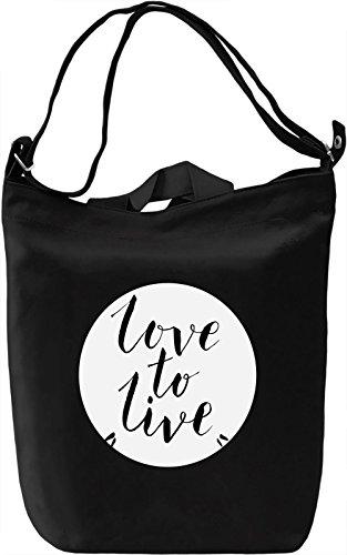 Love to Live Borsa Giornaliera Canvas Canvas Day Bag| 100% Premium Cotton Canvas| DTG Printing|