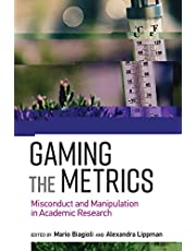 Gaming the Metrics: Misconduct and Manipulation in Academic Research