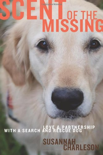 Download Scent of the Missing: Love and Partnership With a Search-and-Rescue Dog pdf epub