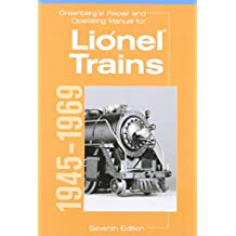 Greenberg's Repair and Operating Manual for Lionel Trains, 1945-1969: 1945-1969