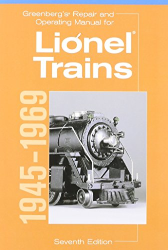 Greenberg's Repair and Operating Manual for Lionel Trains, 1945-1969 (Greenberg's Repair and Operating Manuals)