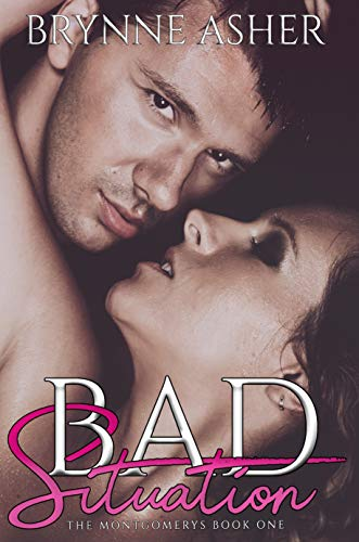 Bad Situation (The Montgomery Series Book 1) ()