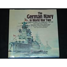 The German Navy in World War Two: An Illustrated Guide to the Kriegsmarine, 1935-1945 by Jak P. Mallmann Showell (1979-10-02)