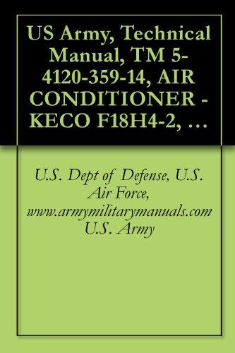 US Army, Technical Manual, TM 5-4120-359-14, AIR CONDITIONER - KECO F18H4-2, AIR TACS MSP-18-4-08, military manuals