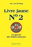 Livre jaune No. 2 (La guerre des francs-maçons) (French Edition)