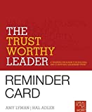 The Trustworthy Leader: A Training Program for Building and Conveying Leadership Trust  Card