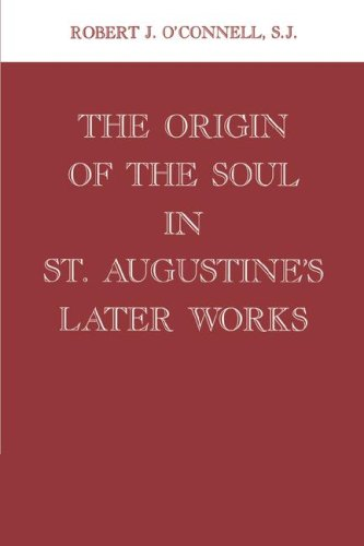 The Origin Of The Soul In St. Augustine's Later Works