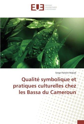Qualité symbolique et pratiques culturelles chez les Bassa du Cameroun