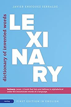 Lexinary: Dictionary of Invented Words by [Enriquez, Javier]