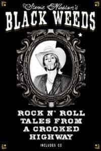 Stevie Klassons Black Weeds  Rock N Roll Tales From A Crooked Highway