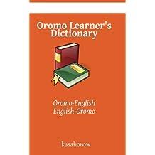 Oromo Learner's Dictionary: Oromo-English, English-Oromo (Oromo kasahorow) (English and Oromo Edition)