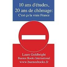 10 ans d'etudes, 20 ans de chomage: C'est ca la vraie France!
