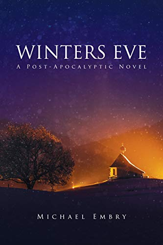 Winters Eve: A Post-Apocalyptic Novel (The Wasteland Trilogy Book 1) by [Embry, Michael]